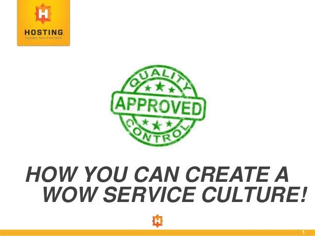 1 HOW YOU CAN CREATE A WOW SERVICE CULTURE!