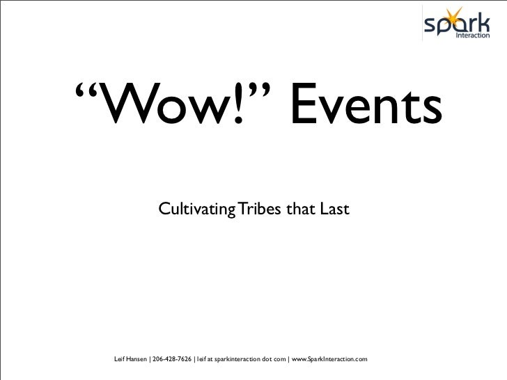 """""""Wow!"""" Events                 Cultivating Tribes that Last      Leif Hansen 