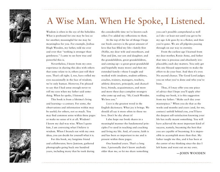 A Wise Man. When he spoke, I listened. Wisdom is often in the eye of the beholder.      the considerable time we've known ...