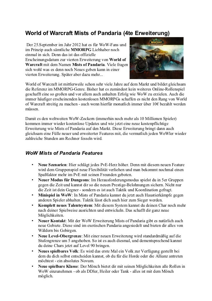 World of Warcraft Mists of Pandaria (4te Erweiterung) Der 25.September im Jahr 2012 hat es für WoW-Fans undim Prinzip auch...