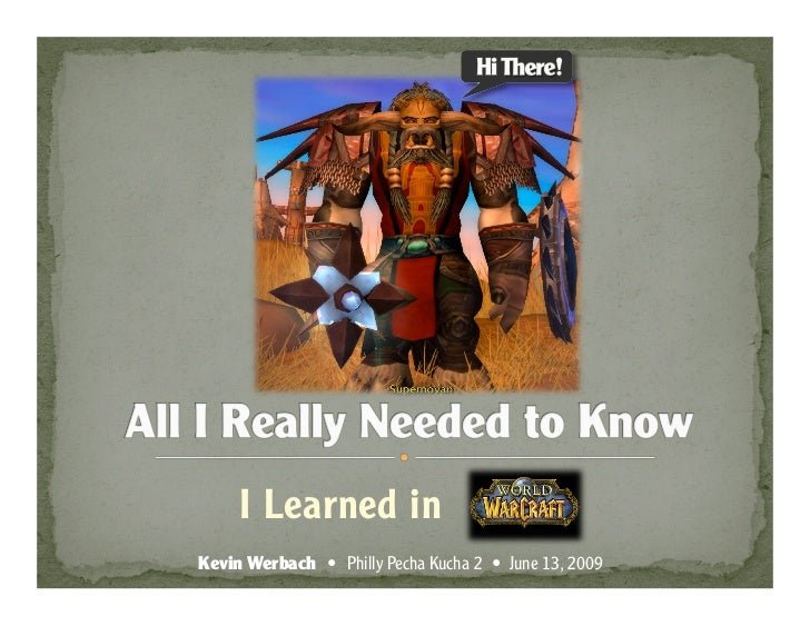 All I Really Needed to Know I Learned in World of Warcraft