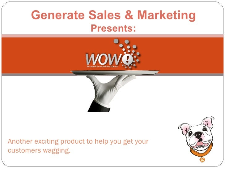 Generate Sales & Marketing Presents: Another exciting product to help you get your customers wagging.