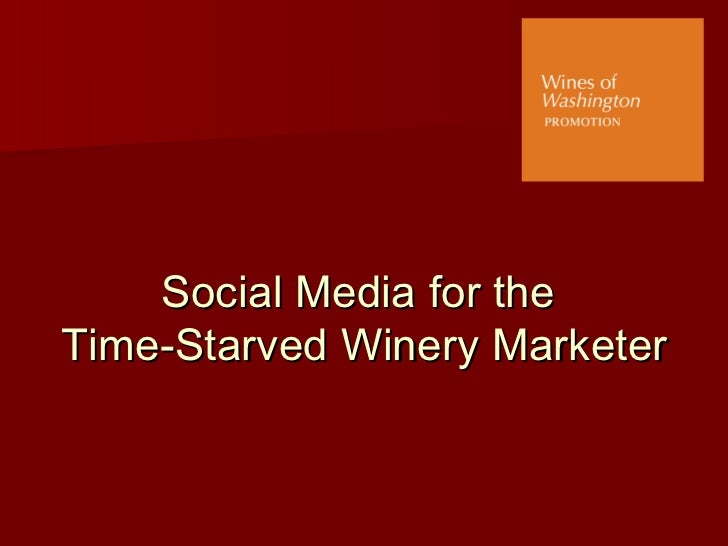 Social Media for the  Time-Starved Winery Marketer
