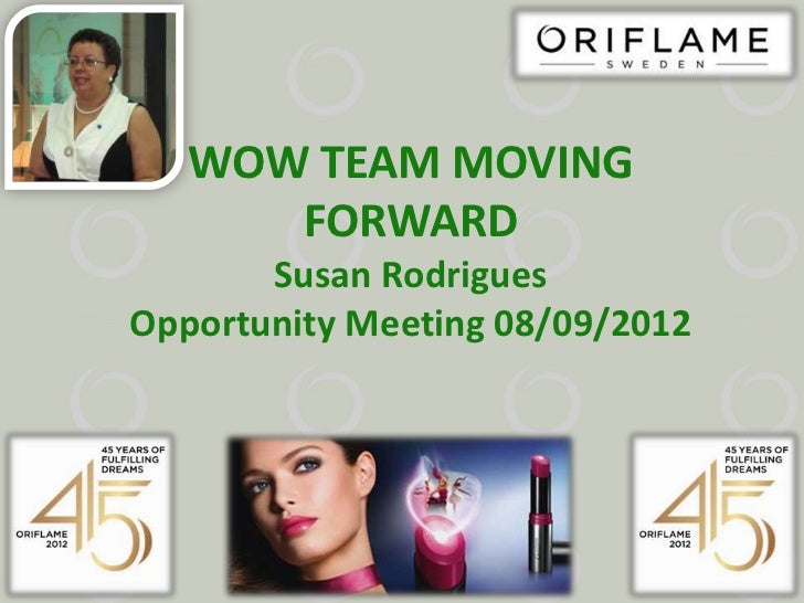 WOW TEAM MOVING      FORWARD       Susan RodriguesOpportunity Meeting 08/09/2012