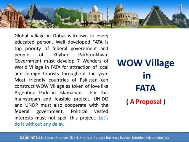 WOW Village in FATA Global Village in Dubai is known to every educated person. Well developed FATA is top priority of fede...