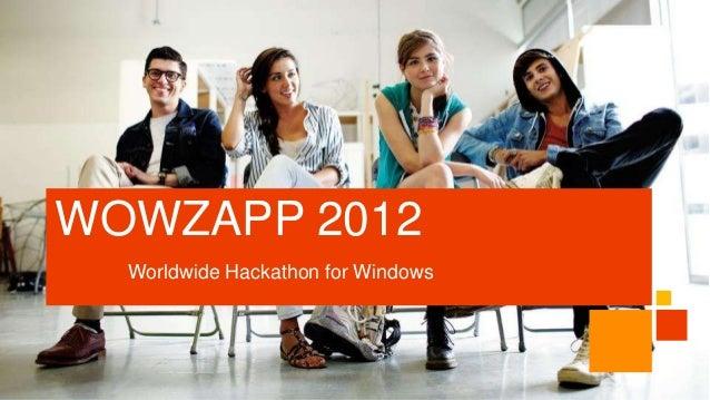 WOWZAPP 2012  Worldwide Hackathon for Windows
