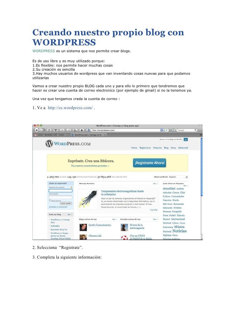 Creando nuestro propio blog con WORDPRESS WORDPRESS es un sistema que nos permite crear blogs.  Es de uso libre y es muy u...