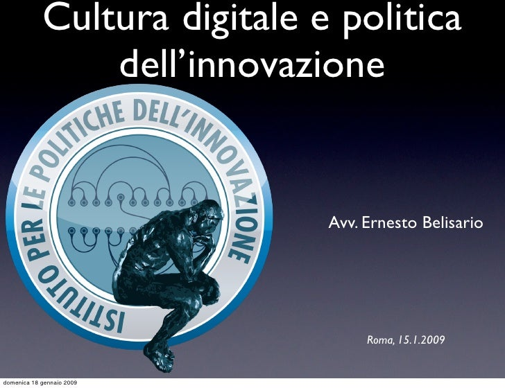 Cultura digitale e politica                 dell'innovazione                                 Avv. Ernesto Belisario       ...
