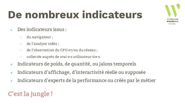 De nombreux indicateurs ● Des indicateurs issus : ○ du navigateur ; ○ de l'analyse vidéo ; ○ de l'observation du CPU et/ou...