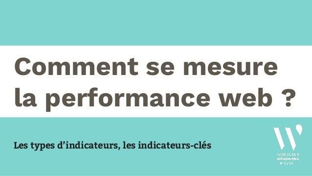Comment se mesure la performance web ? Les types d'indicateurs, les indicateurs-clés