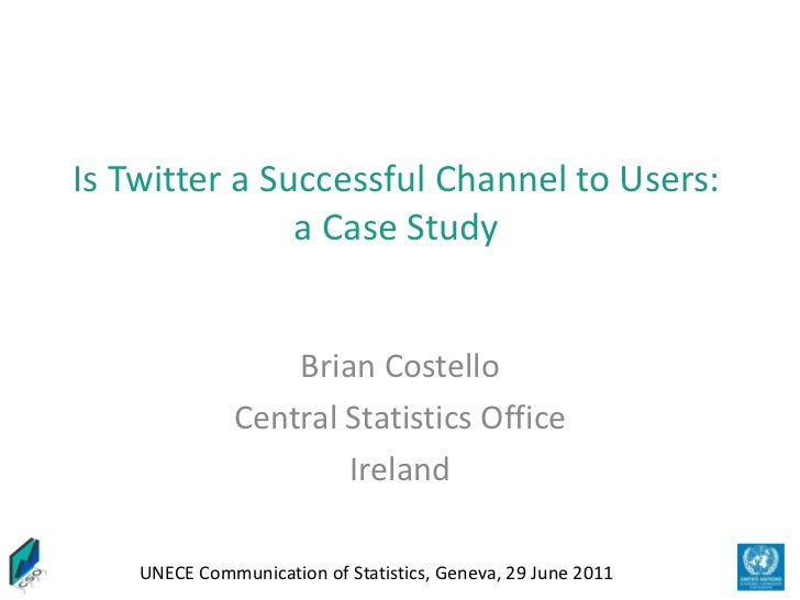 Is Twitter a Successful Channel to Users: a Case Study<br />Brian Costello<br />Central Statistics Office<br />Ireland<br />