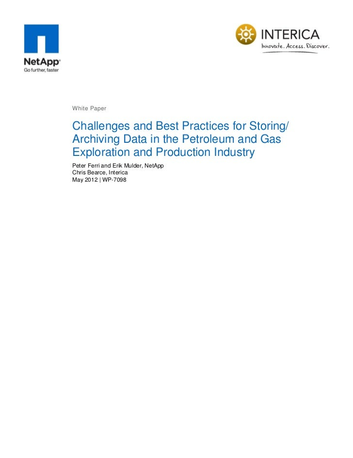 White PaperChallenges and Best Practices for Storing/Archiving Data in the Petroleum and GasExploration and Production Ind...