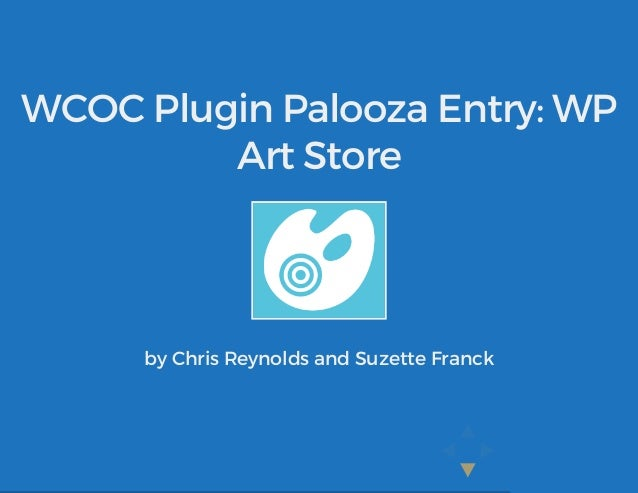 WCOC Plugin Palooza Entry: WP Art Store by Chris Reynolds and Suzette Franck