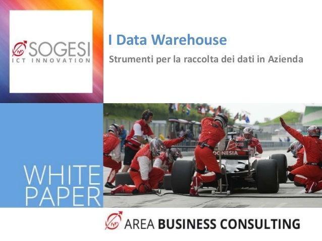 Strumenti per la raccolta dei dati in Azienda I Data Warehouse