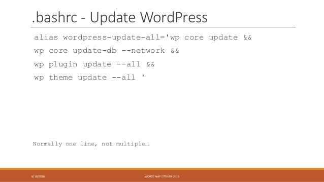 .bashrc - Update WordPress alias wordpress-update-all='wp core update && wp core update-db --network && wp plugin update -...
