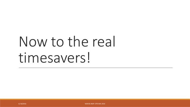 Now to the real timesavers! 6/18/2016 WORDCAMP OTTAWA 2016