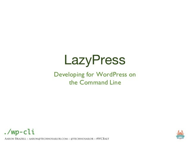 LazyPress Developing for WordPress on the Command Line