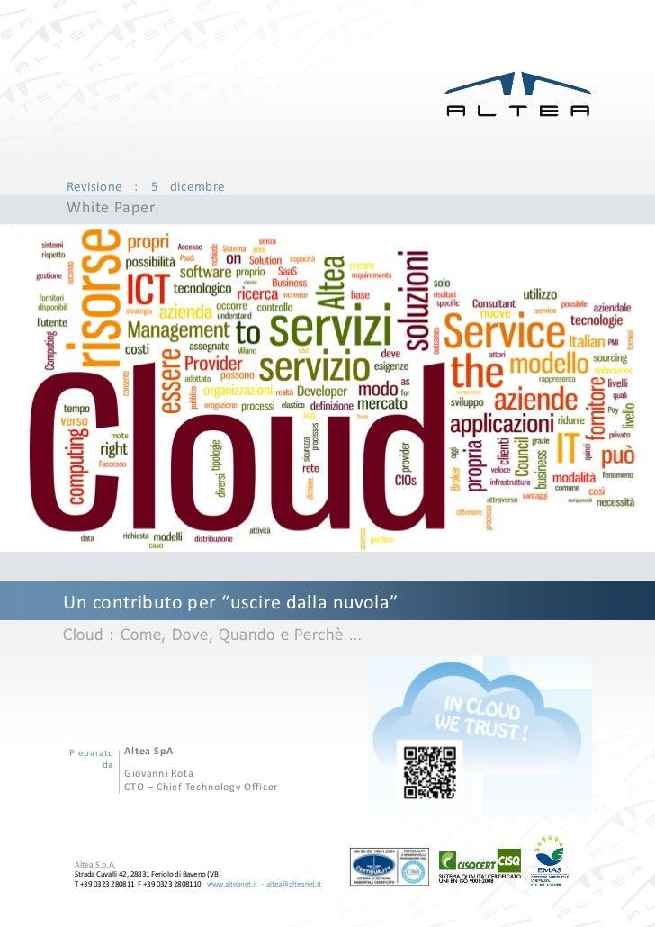 """Revisione : 5 dicembre2011 PaperWhiteUn contributo per """"uscire dalla nuvola""""Cloud : Come, Dove, Quando e Perchè …Preparato..."""