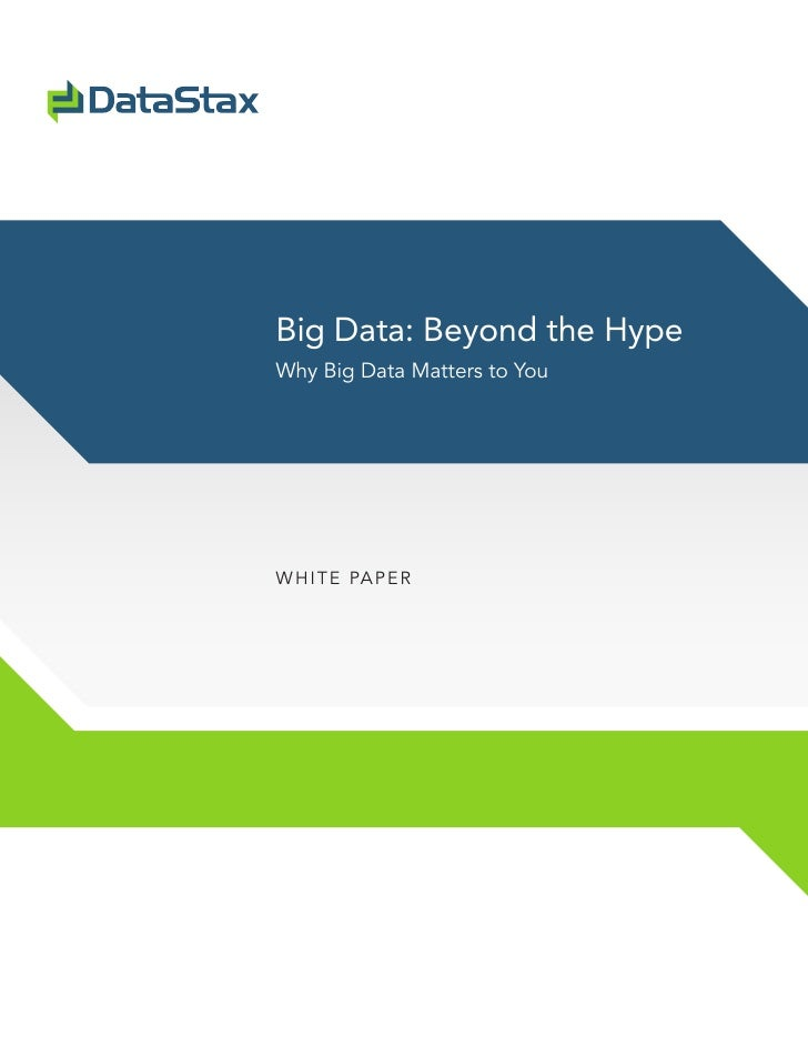 Big Data: Beyond the HypeWhy Big Data Matters to YouW H I T E PA PER