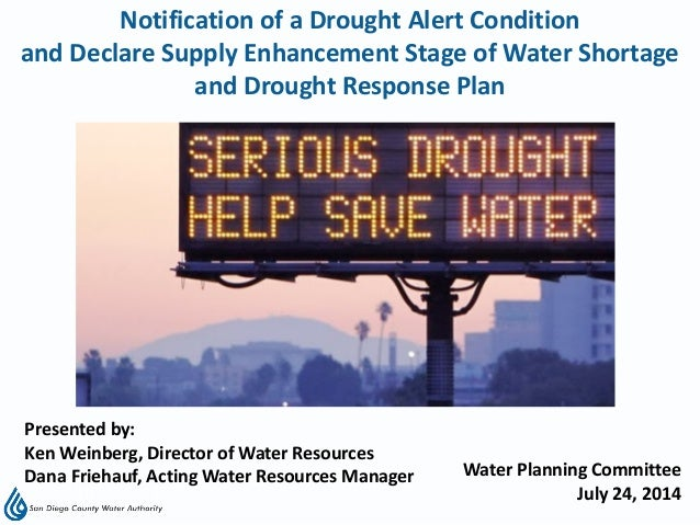 Notification of a Drought Alert Condition and Declare Supply Enhancement Stage of Water Shortage and Drought Response Plan...