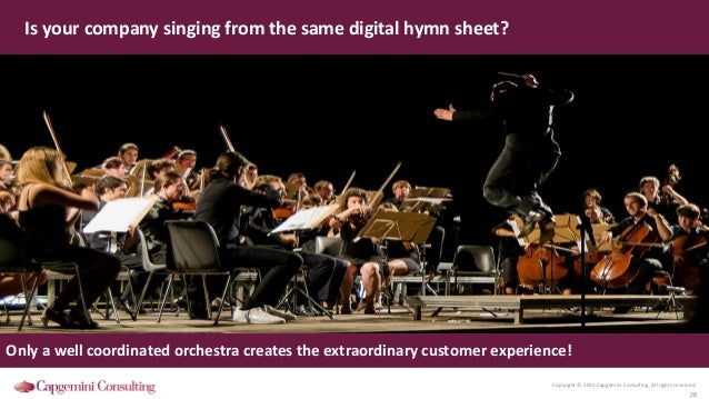 Copyright © 2015 Capgemini Consulting. All rights reserved. 28 Is your company singing from the same digital hymn sheet? O...