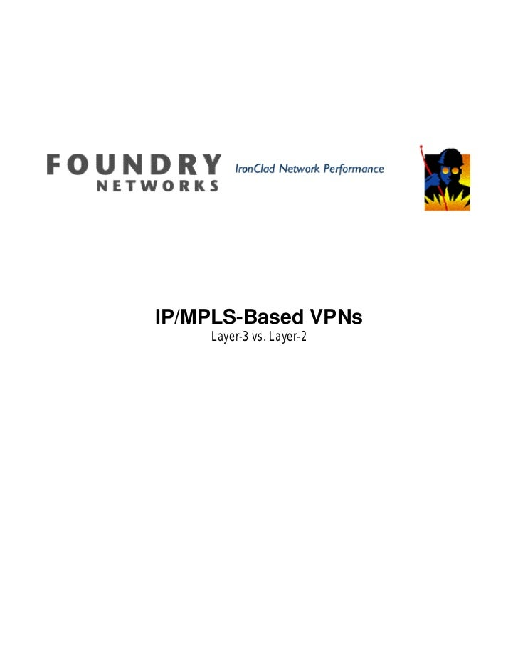IP/MPLS-Based VPNs    Layer-3 vs. Layer-2