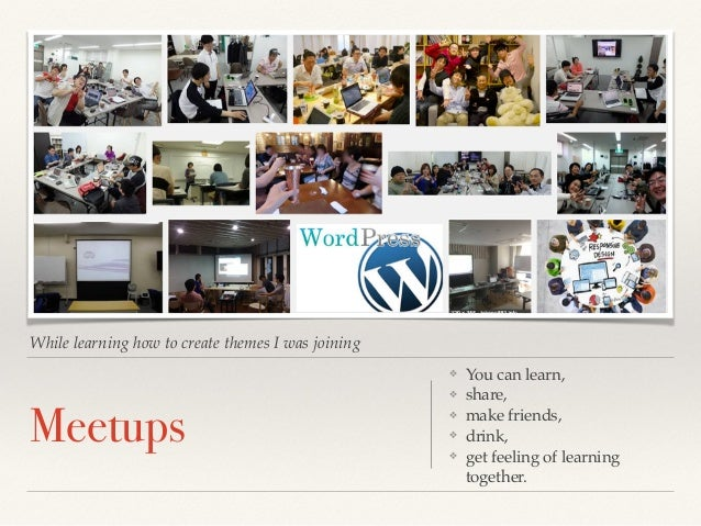 I'm doing the same thing in Bangkok, Thailand. WordPress meetup in Bangkok I definitely recommend you to do the same!