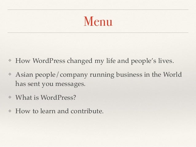 Menu ❖ How WordPress changed my life and people's lives. ❖ Asian people/company running business in the World has sent you...
