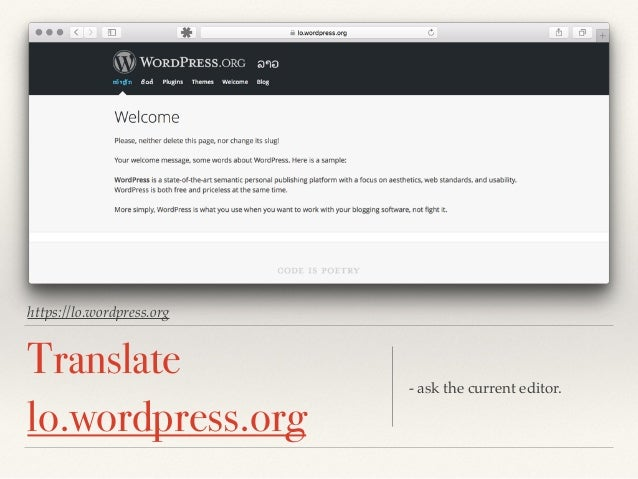 Official sites and documents ❖ WordPress.org ❖ make.WordPress.org ❖ WordPress.org/support ❖ codex.WordPress.org ❖ develope...