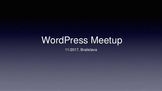 WordPress Meetup 11/2017, Bratislava