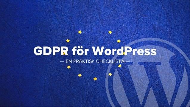 GDPR för WordPress — EN PRAKTISK CHECKLISTA —