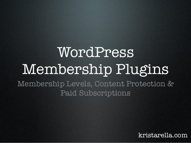 WordPress Membership Plugins Membership Levels, Content Protection & Paid Subscriptions kristarella.com