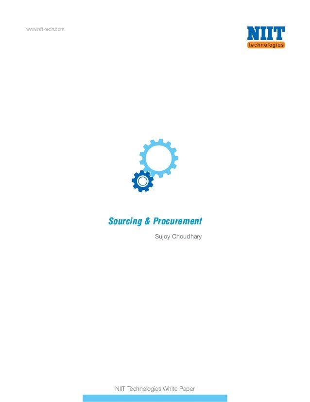 Sourcing & ProcurementSourcing & Procurement www.niit-tech.com Sujoy Choudhary NIIT Technologies White Paper