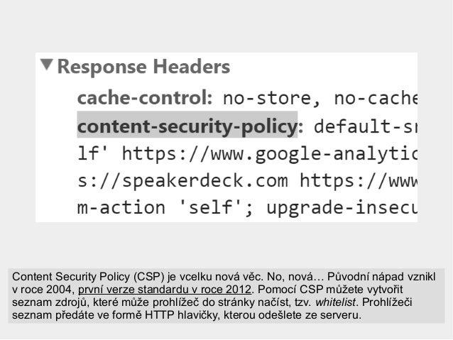 Content Security Policy (CSP) je vcelku nová věc. No, nová… Původní nápad vznikl v roce 2004, první verze standardu v roce...