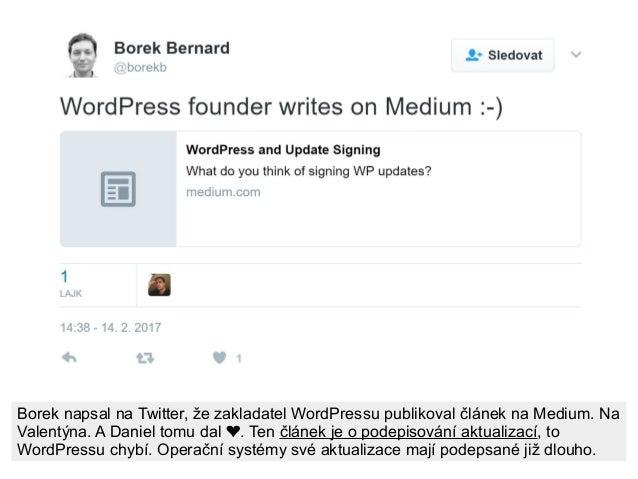 Borek napsal na Twitter, že zakladatel WordPressu publikoval článek na Medium. Na Valentýna. A Daniel tomu dal . Ten❤ člán...