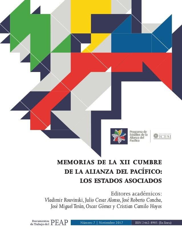 ISSN 2462-8905 (En línea)|PEAPDocumentos deTrabajo del MEMORIAS DE LA XII CUMBRE DE LA ALIANZA DEL PACÍFICO: LOS ESTADOS A...