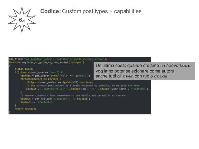 Codice: Custom post types + capabilities 6.4 Un ultima cosa: quando creiamo un nuovo tour, vogliamo poter selezionare come...