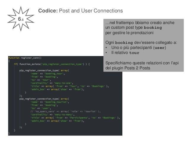 Codice: Post and User Connections 6.5 …nel frattempo bbiamo creato anche un custom post type booking per gestire le prenot...