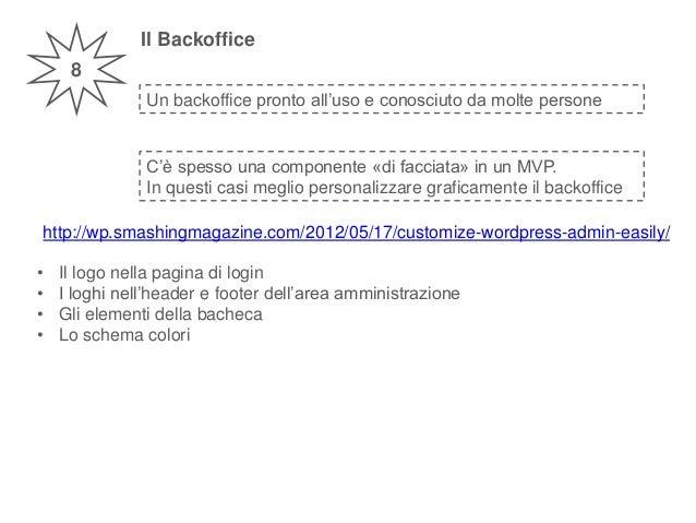 Il Backoffice 8 Un backoffice pronto all'uso e conosciuto da molte persone http://wp.smashingmagazine.com/2012/05/17/custo...