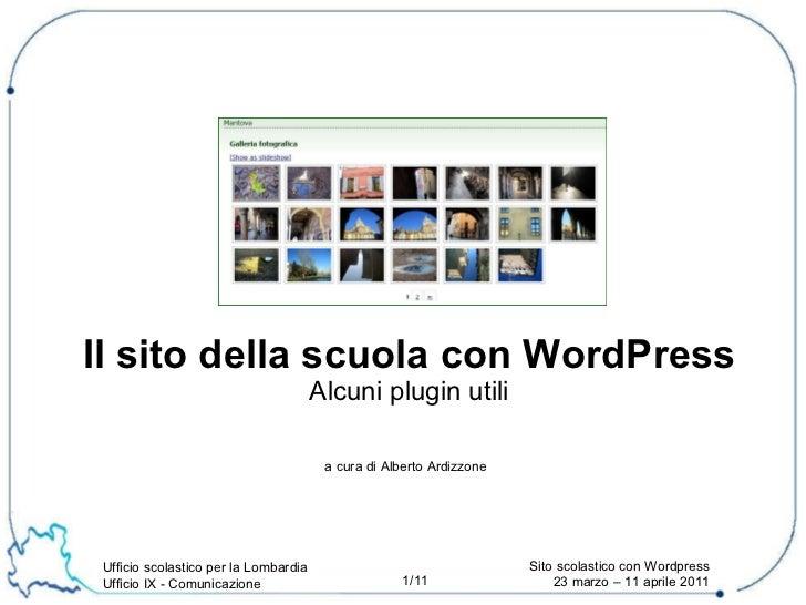 a cura di Alberto Ardizzone Il sito della scuola con WordPress Alcuni plugin utili