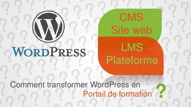 Comment transformer WordPress en Portail de formation ? CMS Site web LMS Plateforme
