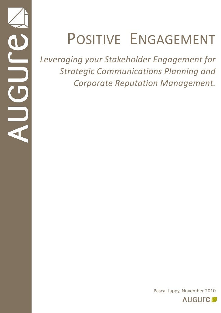 POSITIVE ENGAGEMENTLeveraging your Stakeholder Engagement for     Strategic Communications Planning and         Corporate ...