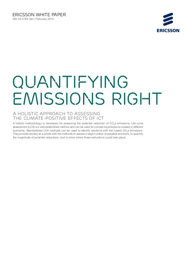 ericsson White paper284 23-3193 Uen | February 2013Quantifyingemissions righta holistic approach to assessingthe climate-p...