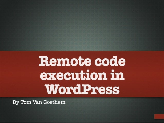 Remote code execution in WordPress By Tom Van Goethem