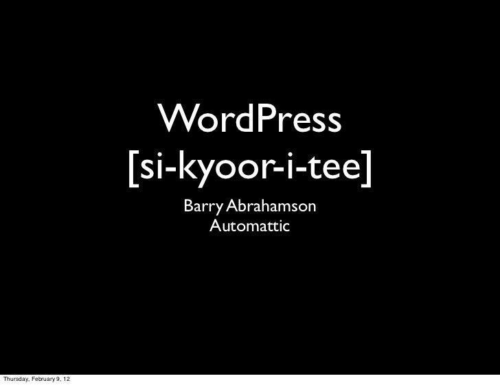 WordPress                           [si-kyoor-i-tee]                              Barry Abrahamson                        ...
