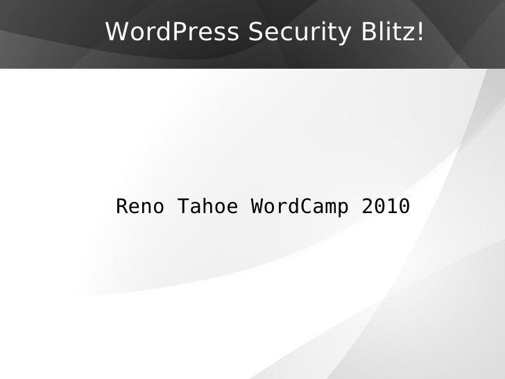 Reno Tahoe WordCamp 2010 WordPress Security Blitz!