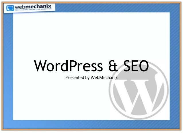 WordPress & SEO Presented by WebMechanix