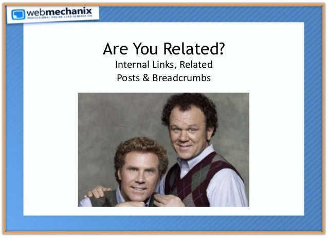 Are You Related? Internal Links, Related Posts & Breadcrumbs