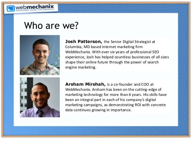 Arsham Mirshah, is a co-founder and COO at WebMechanix. Arsham has been on the cutting-edge of marketing technology for mo...