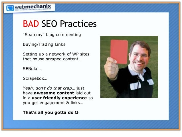 """""""Spammy"""" blog commenting Buying/Trading Links Setting up a network of WP sites that house scraped content… SENuke… Scrapeb..."""